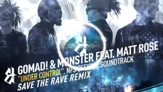 GoMad! & Monster feat. Matt Rose - Under Control (Save the Rave Remix)
