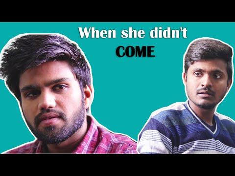 When she didn't come