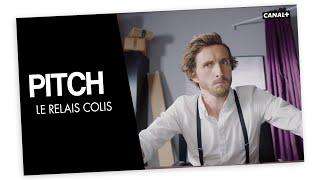 #19 Le relais colis - PITCH - CANAL+