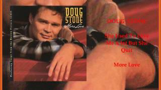 Doug Stone - She Used to Love Me a Lot But She Quit