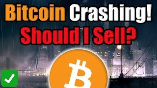 URGENT: Bitcoin Crashing! SHOULD I SELL? [Cryptocurrency Perspective]