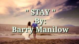 STAY with Lyrics By:Barry Manilow