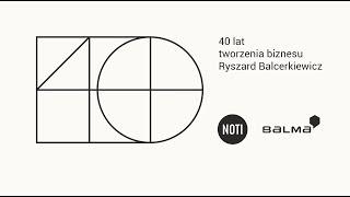 Jubileusz 40 lat Tworzenia biznesu Ryszard Balcerkiewicz