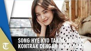 Song Hye Kyo Tandatangani Kontrak dengan Rumah Produksi Asal Hong Kong