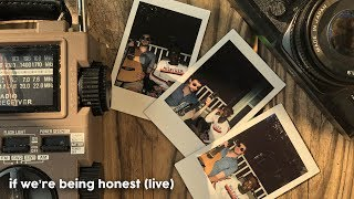 If We're Being Honest (live)
