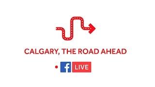 Calgary: The Road Ahead