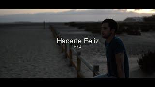 HFU | Hacerte feliz (Videoclip Oficial)