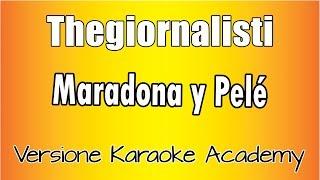 Karaoke Italiano     Thegiornalisti    Maradona Y Pelé