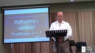 Adhurimi i vërtetë! Predikuesi 5:1-7