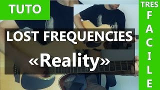 Lost Frequencies - Reality - Tab + Tuto Guitare