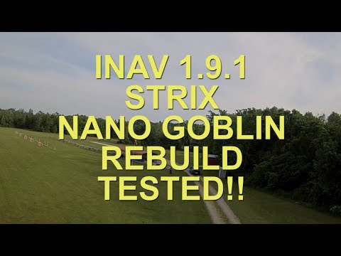 strix-nano-goblin-and-inav-191-rebuild-and-testing