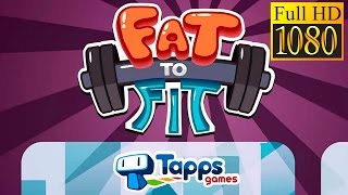 Fat To Fit - Lose Weight! Game Review 1080P Official Tapps Games Casual 2016