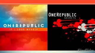 If I Lose My Secrets - One Republic (Mashup)