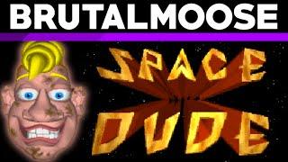 Space Dude - brutalmoose