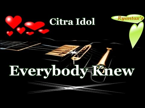 Karaoke  Everybody Knew Citra Idol
