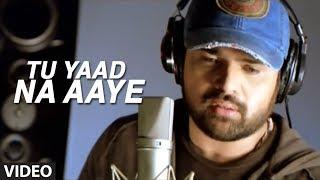 Tu Yaad Na Aaye Video Song | Aap Kaa Surroor | Himesh Reshammiya