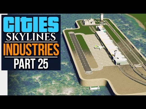 Cities: Skylines Industries | FLOATING CARGO AIRPORT (#25)