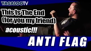 "Anti Flag - ""This Is The End (for you my friend)"" (acoustic)"