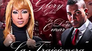 La Traicionera - Glory Ft. Don Omar