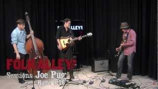 """Folk Alley Sessions ~ Joe Pug, """"Hymn #76"""""""