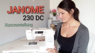 Meine Nähmaschine - JANOME 230DC - Vorstellung - Nähtinchen