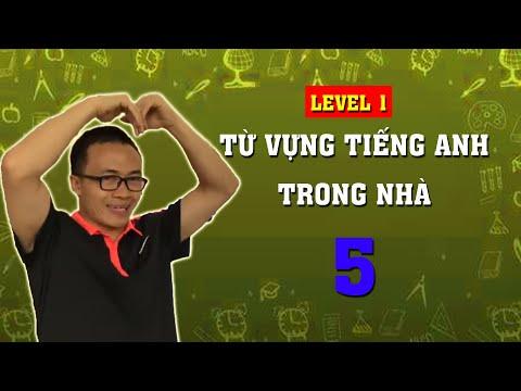 Level 1 - Bài số 5  : Từ vựng tiếng anh trong nhà ( English in Your House Sentences)