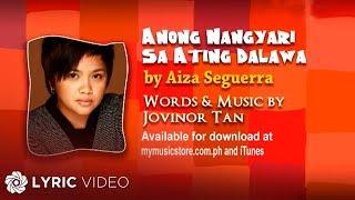 Anong Nangyari Sa Ating Dalawa by Aiza Seguerra (Lyric Video)