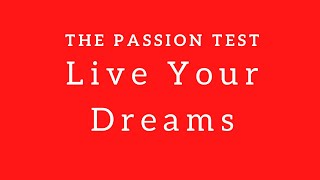 Take The Passion Test To Live An Extraordinary Life