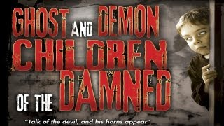 Ghost And Demon Children Of The Damned  Official Trailer
