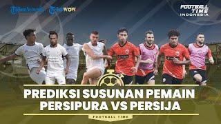 FOOTBALL TIME: Prediksi Susunan Pemain Persipura vs Persija Jakarta