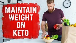 Reached Keto Goal and Now Need to Maintain Weight?