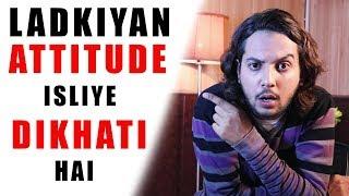 Isliye Ladkia ATTITUDE Dikhati hai | How to Impress RUDE GIRL