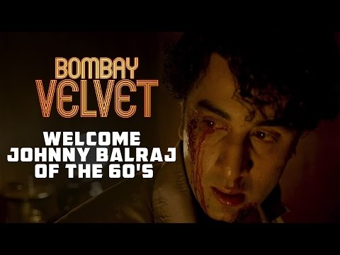 Welcome Johnny Balraj of the 60's | Bombay Velvet | Dialogue Promo #2