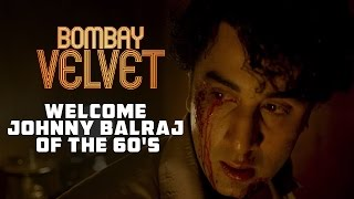Welcome Johnny Balraj of the 60's - Bombay Velvet - Dialogue Promo 2