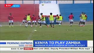 Kenya National Football team Harambee Stars to play Zambia's Chipolopolo