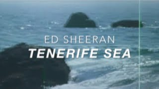 ed sheeran // tenerife sea lyrics
