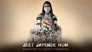 JEET JAYENGE HUM | Dedicated to COVID-19   - YouTube