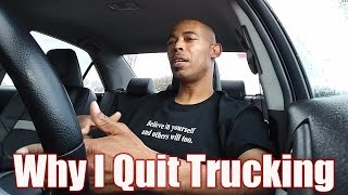 Why I Quit Trucking - And Where I