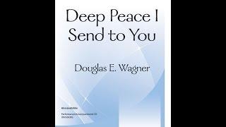 Deep Peace I Send to You (SATB) - Douglas E Wagner