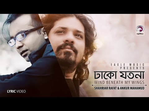 Dhako Jotona / Wind Beneath My Wings | Shahriar Rafat, Ankur Mahamud | Eagle Mixtape | 2017  downoad full Hd Video