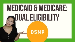 Medicaid & Medicare: Dual Eligibility Plans (DSNP)