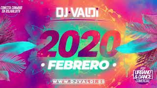 SESIÓN FEBRERO 2020 by DJ VALDI (Reggaeton, Pop Urbano & Latino)