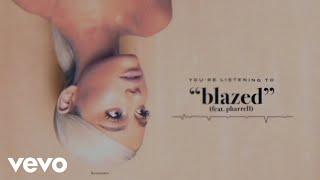 Ariana Grande   Blazed (Audio) Ft. Pharrell Williams