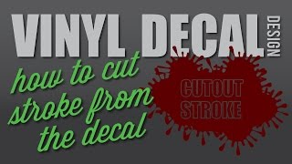 VINYL DECAL TUTORIAL - HOW TO CUT OUT THE STROKE FROM A DESIGN