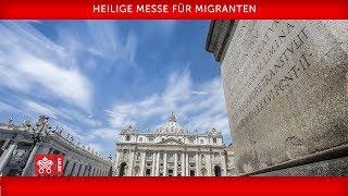 Papst Franziskus -Heilige Messe für Migranten