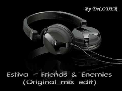 Estiva - Friends & Enemies.mpg