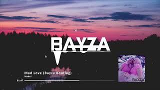 Mabel   Mad Love (Bayza Remix) [Deep House]