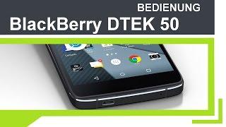 BlackBerry DTEK 50 - Bedienung