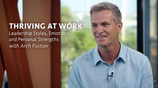 Thriving at Work: Leadership Styles, Emotions, and Personal Strengths with Arch Fuston - Job Won