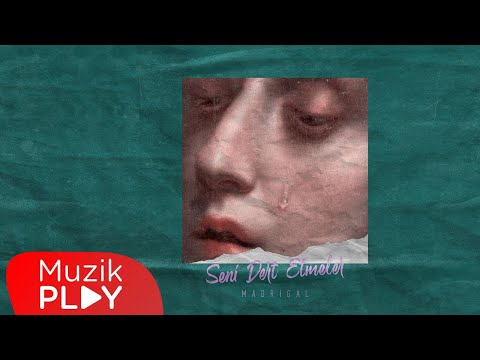 Madrigal - Seni Dert Etmeler (Official Video) Sözleri